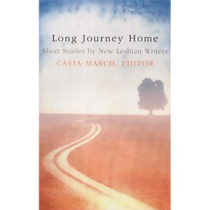 Long Journey Home: Short Stories by New Lesbian Writers