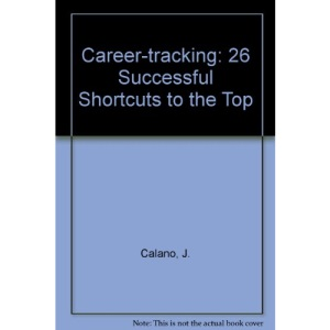Career-tracking: 26 Successful Shortcuts to the Top