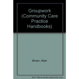 Groupwork (Community Care Practice Handbooks)