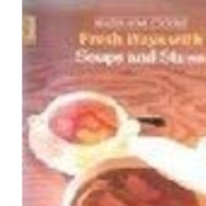 Fresh Ways with Soups and Stews (Healthy Home Cooking)