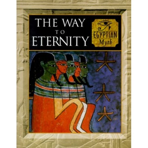 The Way to Eternity Egyptian Myth