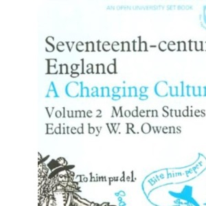 Seventeenth Century England: A Changing Culture: Modern Studies v. 2