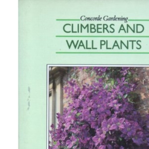 Climbers and Wall Plants (Concorde Books)