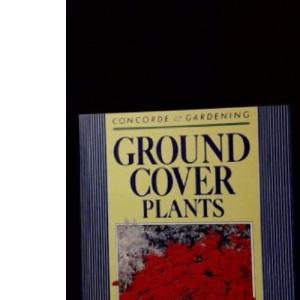 Ground Cover Plants (Concorde Books)