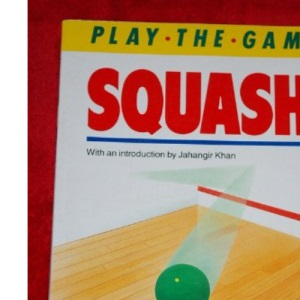 Squash (Play the Game S.)