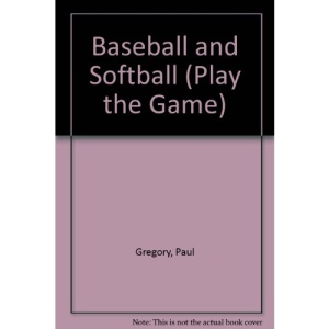 Baseball and Softball (Play the Game)