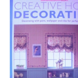 Creative Home Decorating (Creating a Home)