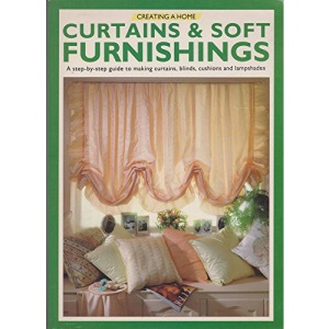 Curtains and Soft Furnishings (Creating a Home)