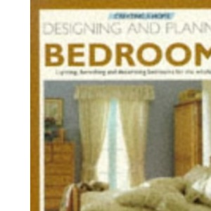 Designing and Planning Bedrooms (Creating a Home)