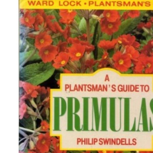 A Plantsman's Guide to Primulas (Plantsman's Guide Series)
