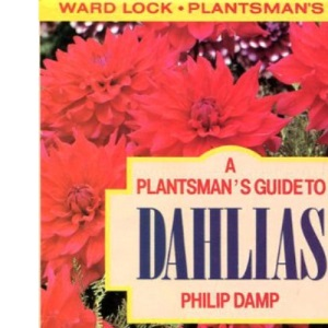A Plantsman's Guide to Dahlias (Plantsman's Guide Series)