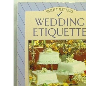 Wedding Etiquette (Family Matters)