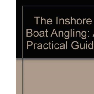 The Inshore Boat Angling: A Practical Guide