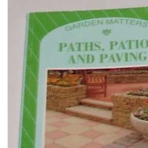 Paths, Patios and Paving (Garden Matters)