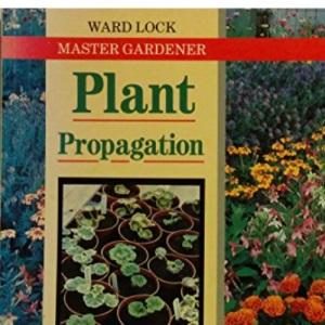 Plant Propagation (Ward Lock Master Gardener)