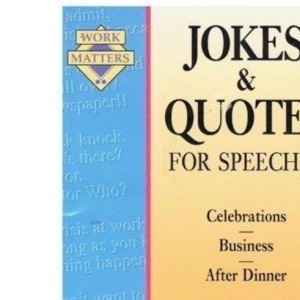 Jokes and Quotes for Speeches (Work Matters)