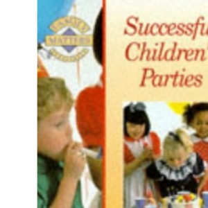 Successful Children's Parties (Family Matters)
