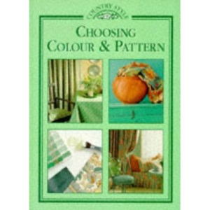 Choosing Colour and Pattern (Country Style S.)