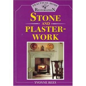 Practical Home Restoration: Stone and Plasterwork
