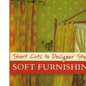 Soft Furnishings (Short Cuts to Designer Style)