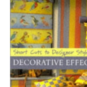 Decorative Effects (Short Cuts to Designer Style)