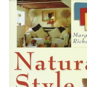 Natural Style: Contemporary Soft Furnishings from Cotton, Linen, Silk and Wool