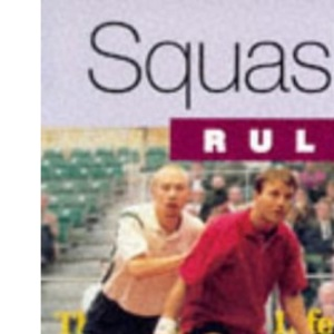Squash: A Player's Guide (Rules... a player's guide)