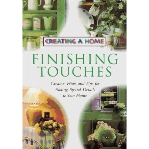 Finishing Touches (Creating a Home)