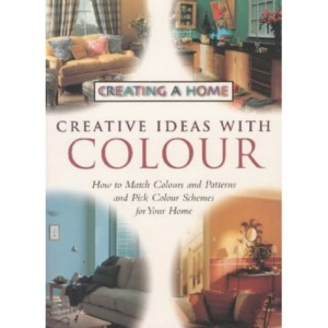 Creative Ideas with Colour (Creating a Home)