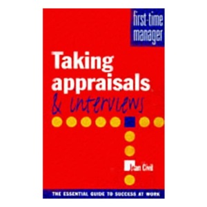 Taking Appraisals and Interviews (First Time Manager Series)