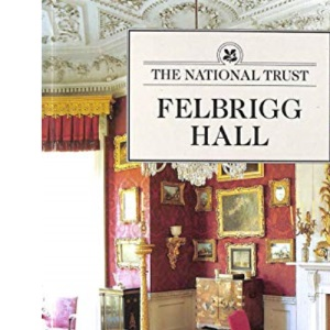 Felbrigg Hall (National Trust Guide Books)