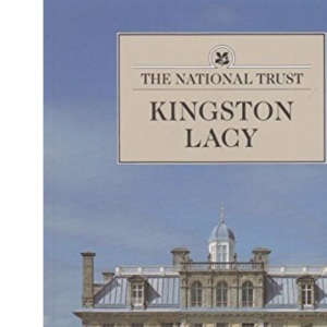 Kingston Lacy, Dorset (National Trust Guide Books)