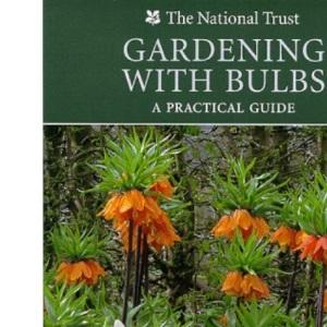 Gardening with Bulbs (National Trust Gardening Series)