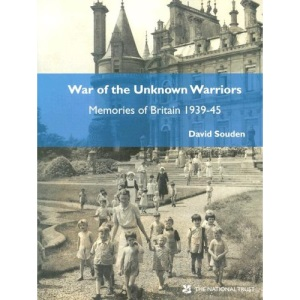 War of the Unknown Warriors: Memories of Britain, 1939-45