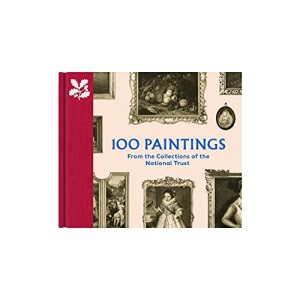 100 Paintings from the Collections of the National Trust (The National Trust Collection)