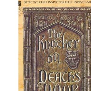 The Knocker On Death's Door: An Inspector George Felse Novel
