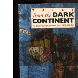 Tales from the Dark Continent: Images of British Colonial Africa in the Twentieth Century