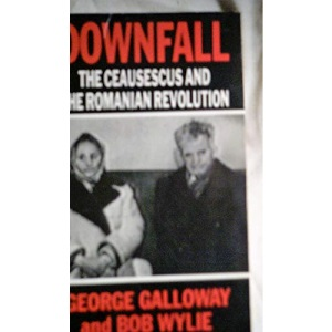 Downfall:Fall Of Ceaucescus: Ceausescus and the Roumanian Revolution