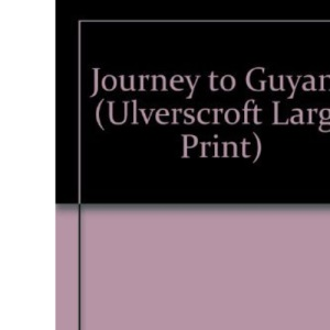 Journey to Guyana (Ulverscroft Large Print)