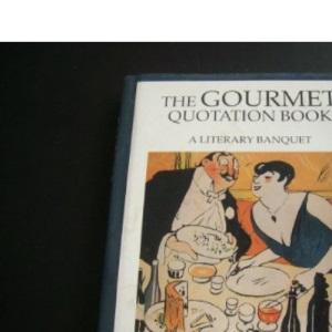 Gourmet Quotation Book: A Literary Banquet