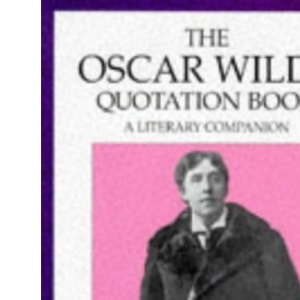 The Oscar Wilde Quotation Book