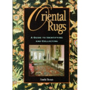 Oriental Rugs: A Guide to Identifying and Collecting (A Friedman Group book)
