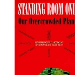 Standing Room Only: Our Overcrowded Planet