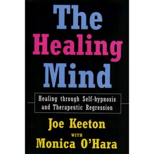 The Healing Mind: Healing Through Self-hypnosis and Therapeutic Regression