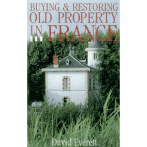 Buying and Restoring Old Property in France