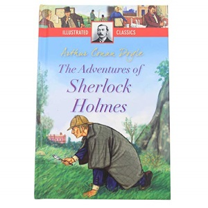 Illustrated Classics Hardback Children's Story Book - The Adventures of Sherlock Holmes