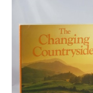 The Changing Countryside (The Open University in association with the Countryside Commission)