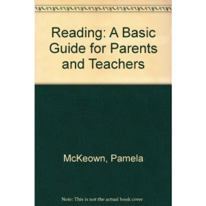 Reading: A Basic Guide for Parents and Teachers