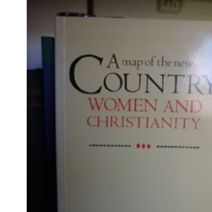 Map of the New Country, A: Women and Christianity