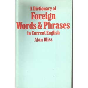 Dictionary of Foreign Words and Phrases in Current English